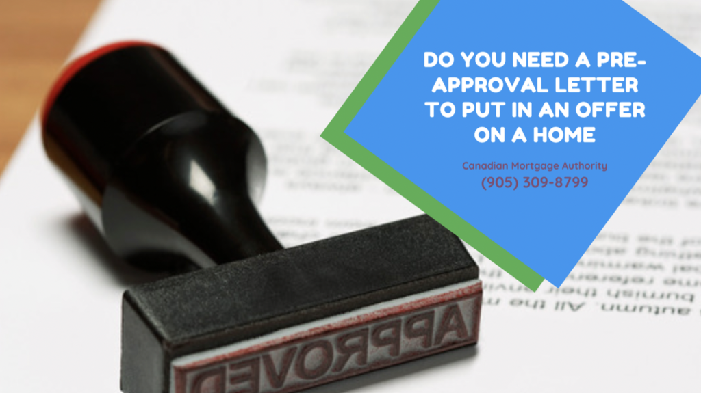 Hamilton Mortgage Broker - Do You Need a Pre-Approval Letter to Put in an Offer on a Home