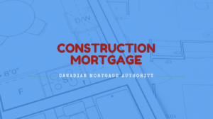 Hamilton Mortgage Broker - Construction Mortgages