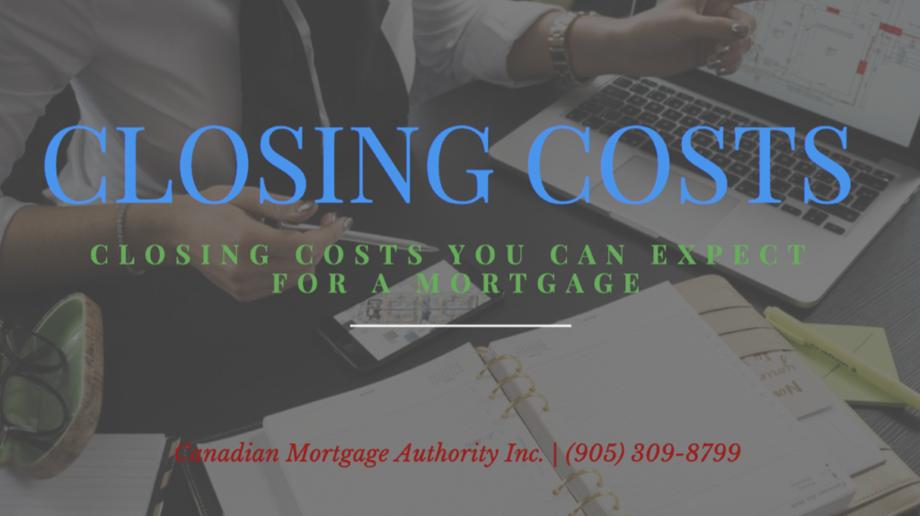 Hamilton Mortgage Broker - Closing Costs You Can Expect For A Mortgage When Buying a Home