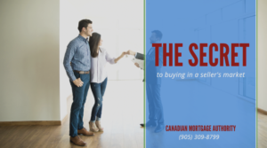 Burlington Mortgage Brokers - The Secret to Buying in a Seller's Market