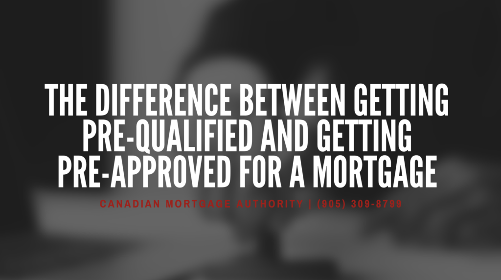 Hamilton Mortgage Broker - Difference Between Getting Pre-Qualified and Getting Pre-Approved for a Mortgage